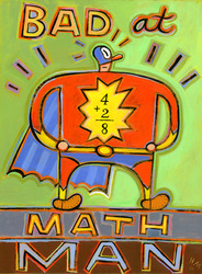 Humorous Print Bad at Math Man by greater Boston area artist Hal Mayforth