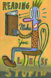 Humorous literacy print Reading Makes You Less Stupid by greater Boston area artist Hal Mayforth
