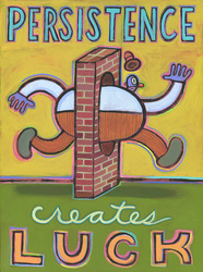 Humorous print Persistence Creates Luck by greater Boston area artist Hal Mayforth