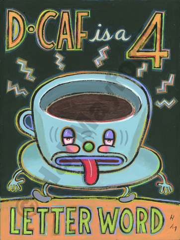 Humorous coffee print Dcaf is a 4 Letter Word