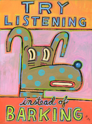 Humorous dog print Try Listening Instead of Barking by greater Boston area artist Hal Mayforth