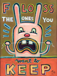 Humorous dental print Floss the Ones You Want to Keep by greater Boston area artist Hal Mayforth