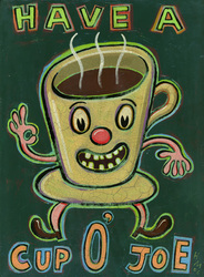 Humorous coffee print Have a Cup o' Joe by greater Boston area artist Hal Mayforth