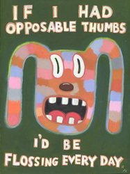 Humorous dog/dental print If I had Opposable Thumbs, I'd be Flossing Every Day by greater Boston area artist Hal Mayforth