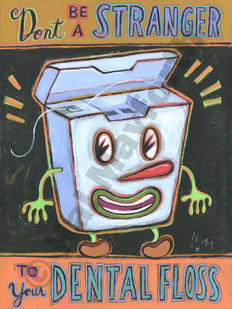 Humorous dental print Don't Be a Stranger to Your Dental Floss by greater Boston artist Hal Mayforth