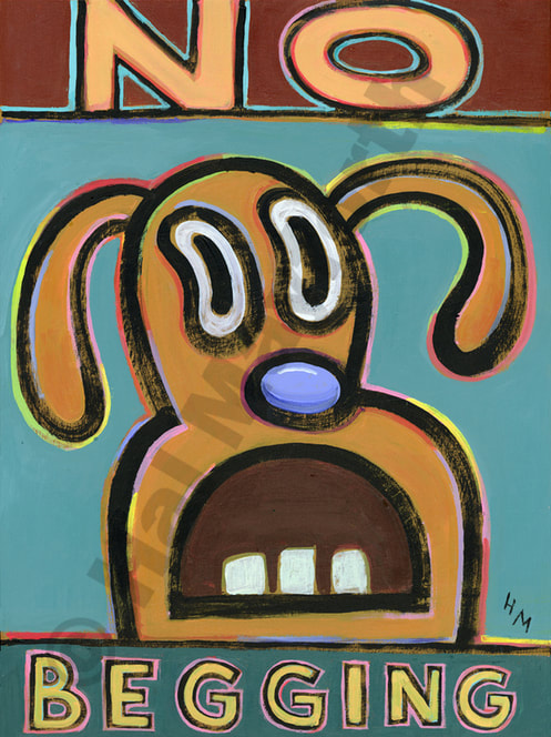 Humorous dog print No Beggingby greater Boston artist Hal Mayforth